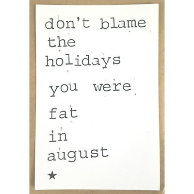 Postkaarten By Mar don't blame the holidays you were fat in august