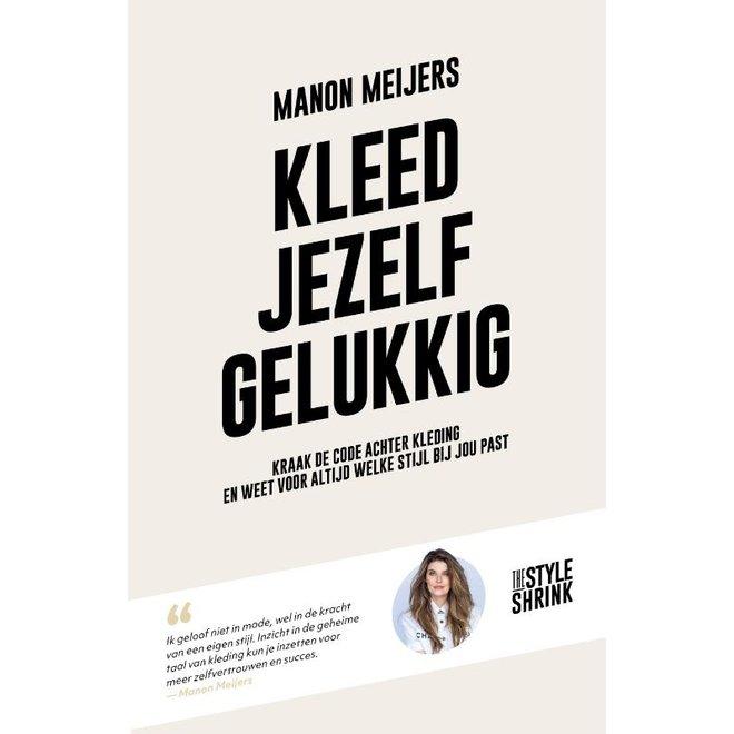 """Boek """"Kleed jezelf gelukkig"""" Manon Meijers"""