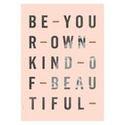 I Love My Type poster Be Your Own Kind rose