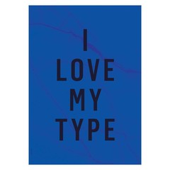 I Love My Type poster I Love My Type kobaltblauw A3