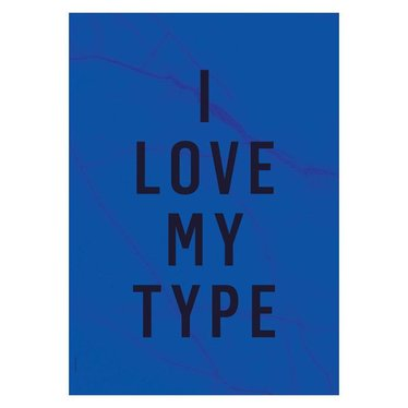 I Love My Type Poster I Love My Type, kobalt (A3)