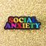 SOCIAL ANXIETY Pin