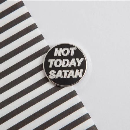 NOT TODAY SATAN PIN