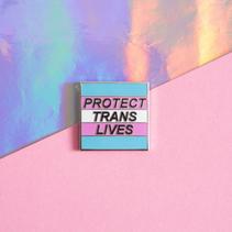 PROTECT TRANS LIVES ENAMEL PIN