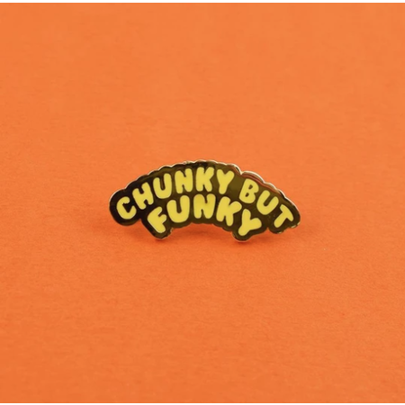 CHUNKY BUT FUNKY PIN