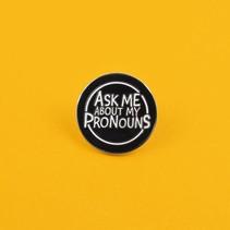 ASK ME MY PRONOUNS PIN