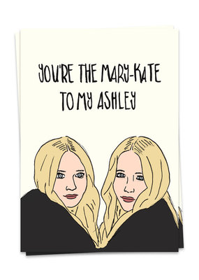Kaart Blanche You're the Mary-Kate to my Ashley