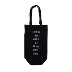 Bottle Bag - Life is too Short