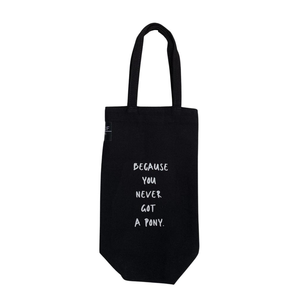 Bottle Bag - Never get a Pony