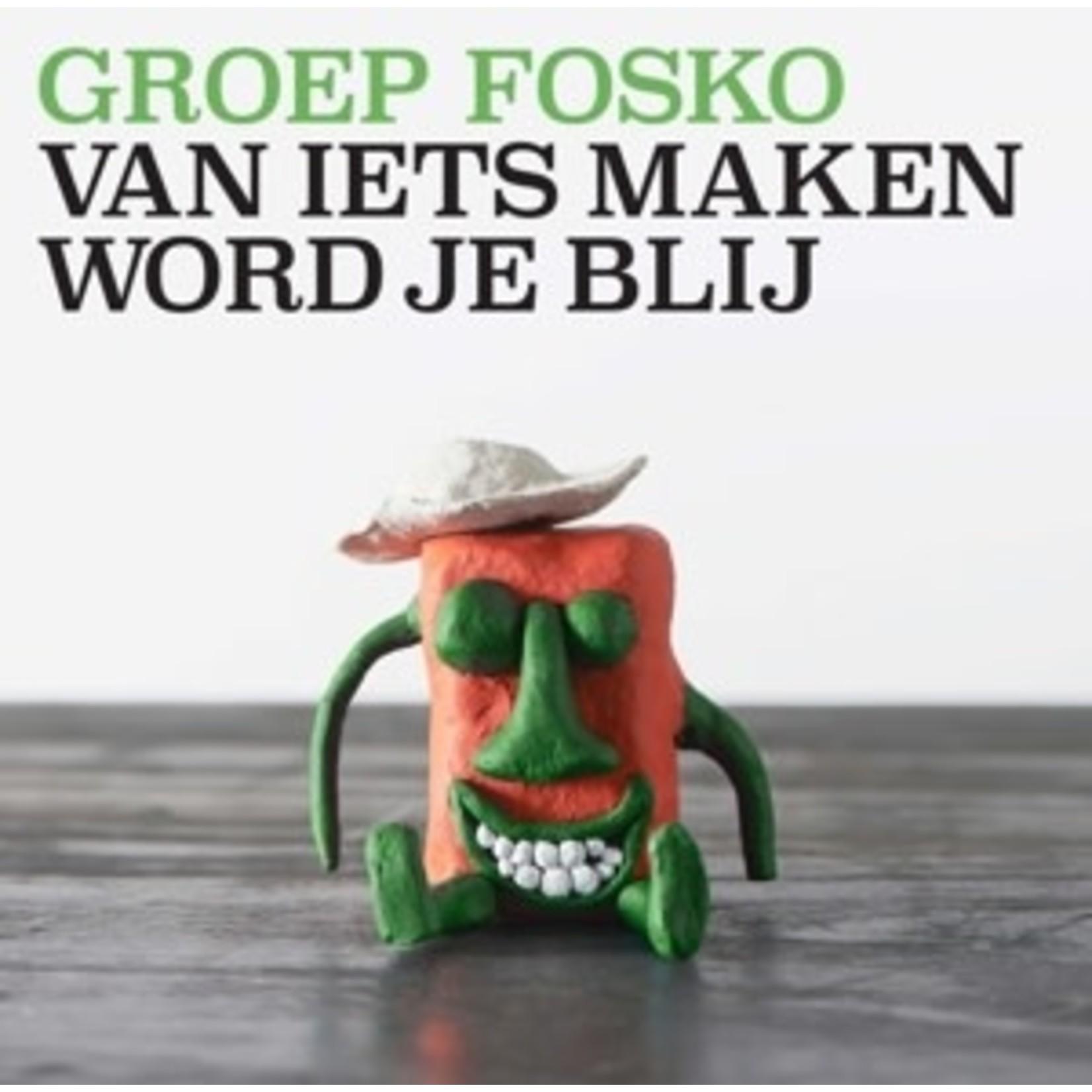 GROEP FOSKO - Van Iets Maken Word Je Blij   (VINYL)
