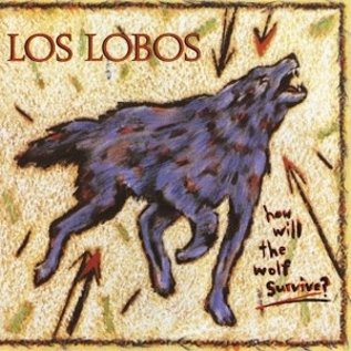 Los Lobos How Will The Wolf Survive -Hq-   (VINYL)