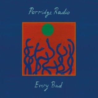 PORRIDGE RADIO  - Every Bad   (VINYL)