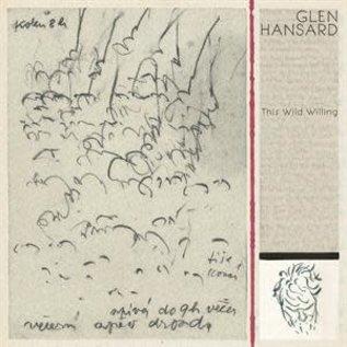 HANSARD_ GLEN  - This Wild Willing   (VINYL)