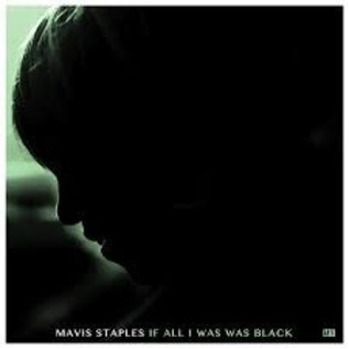 Staples_ Mavis - If All I Was Was Black   (VINYL)