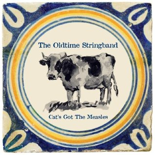 Old time string band - Cat's got the measles  (CD)