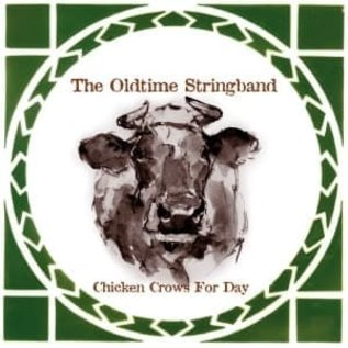 Old time stringband - Chicken Crows for a day  (CD)
