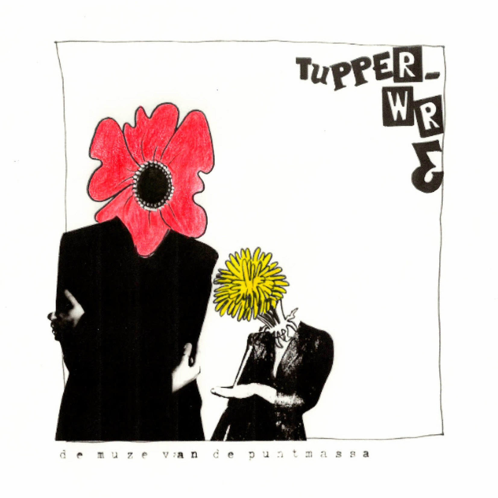Tupperwr3 -  De Muze van de Puntmassa (VINYL)