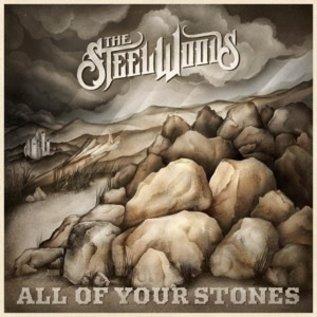 STEEL WOODS - ALL OF YOUR STONES (VINYL)