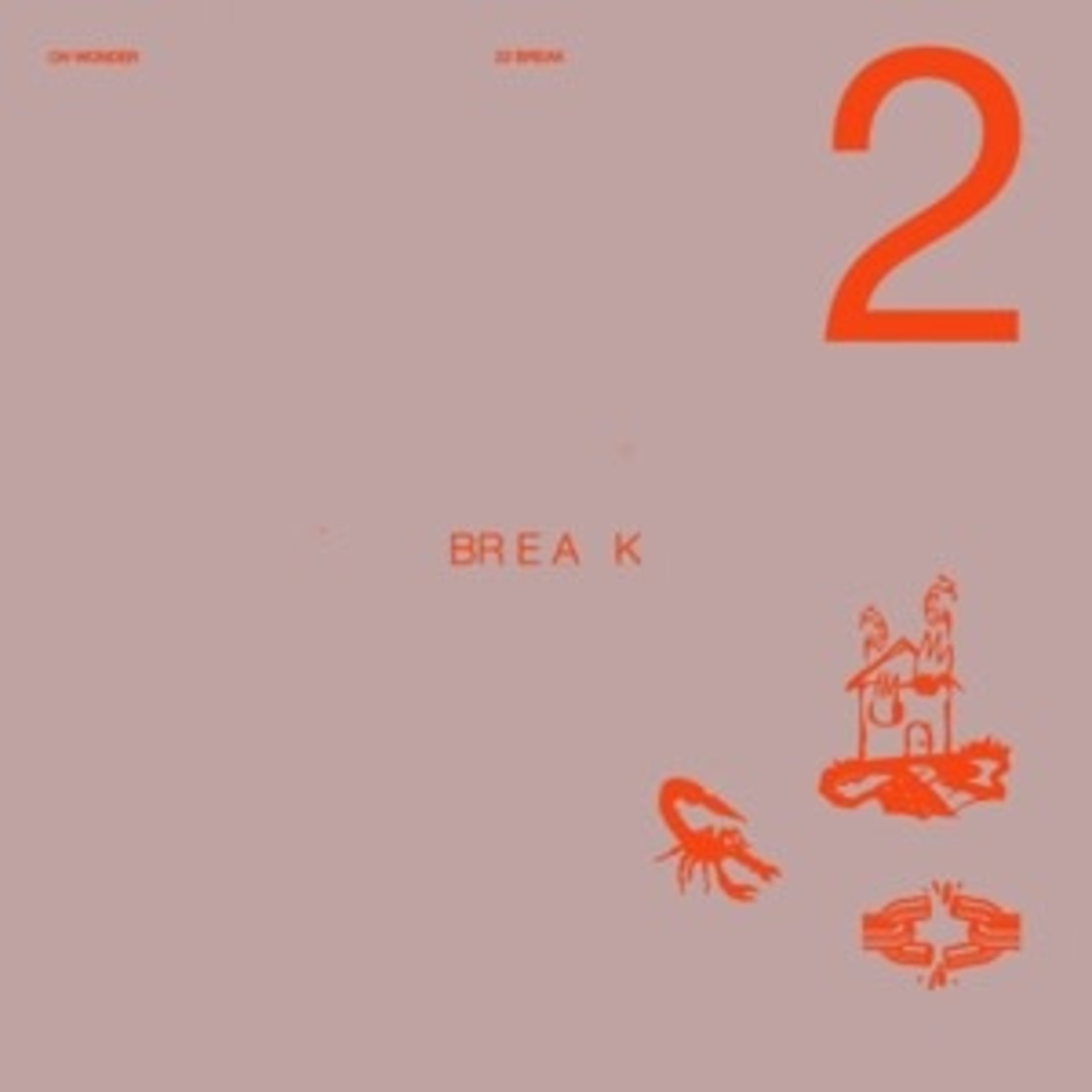 OH WONDER - 22 BREAK -HQ- (VINYL)