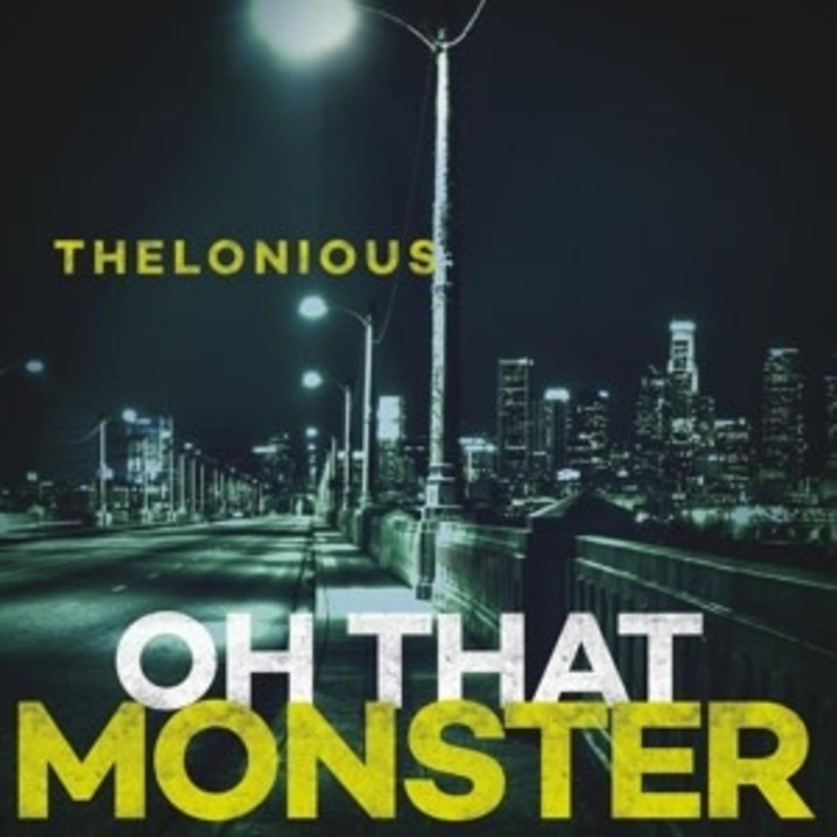 THELONIOUS MONSTER - OH THAT MONSTER (VINYL)