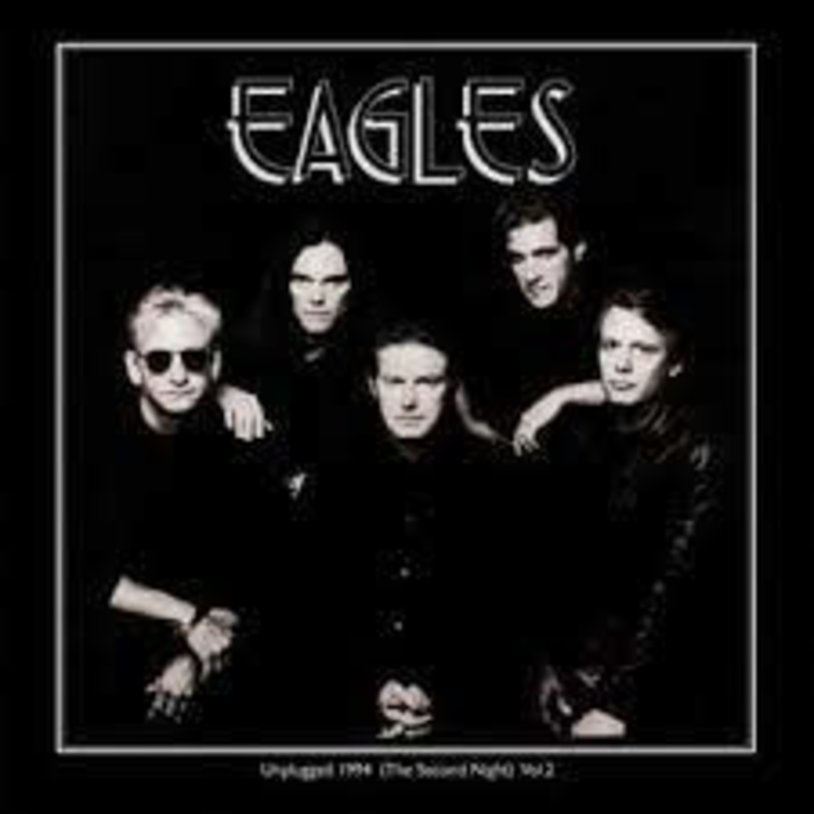 EAGLES - UNPLUGGED 1994 (THE SECOND NIGHT) VOL 2 (VINYL)