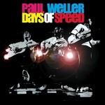 WELLER_ PAUL - DAYS OF SPEED-HQ/REISSUE- (VINYL)