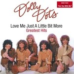 DOLLY DOTS - LOVE ME JUST.. -BONUS TR- (CD)
