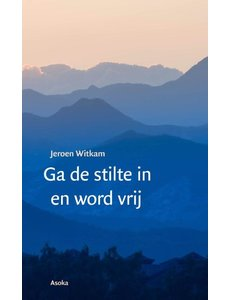 Ga de stilte in en word vrij