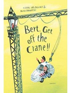 Bert, Get off the Crane