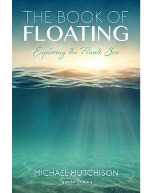 Koanfloat The Book of Floating: Exploring the Private Sea