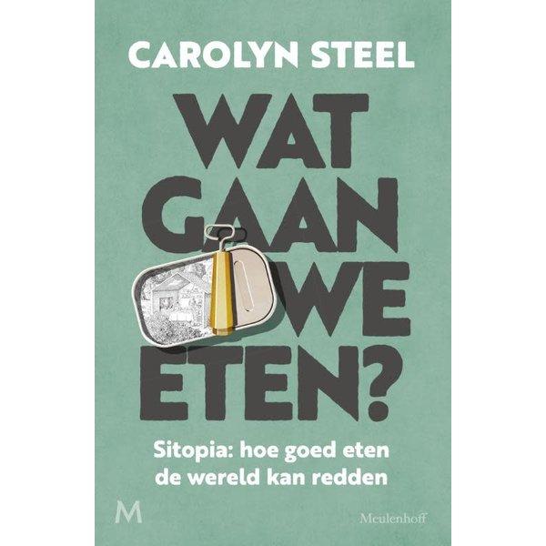 Steel, Carolyn Wat gaan we eten?