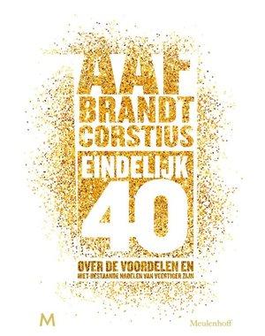 Brandt Corstius, Aaf Eindelijk 40