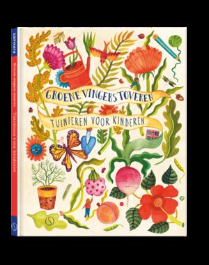 Bradley, Kirsten Groene vingers toveren: tuinieren voor kinderen