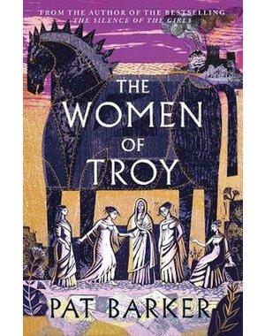 Pat Barker The Women of Troy