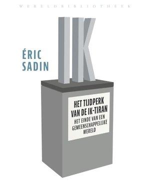 Sadin, Éric Het tijdperk van de ik-tiran