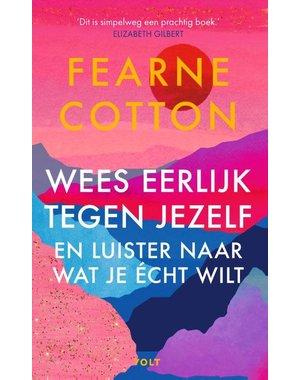 Cotton, Fearne Wees eerlijk tegen jezelf en luister naar wat je écht wilt