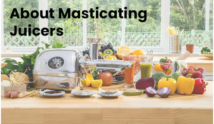 About Masticating Juicers