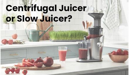 Centrifugal Juicer or Slow Juicer?