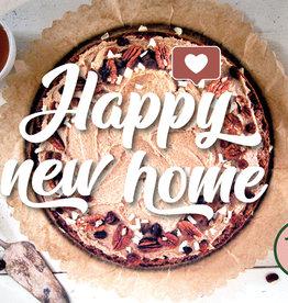 """Bake me """"Happy New Home"""" wenskaart"""
