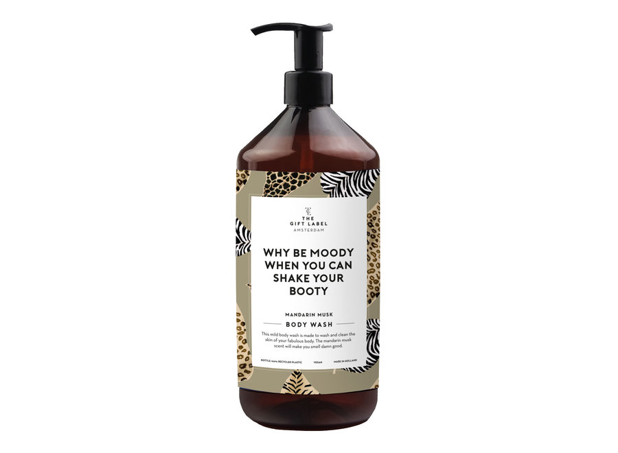Body Wash - Why be moody when you can shake your booty