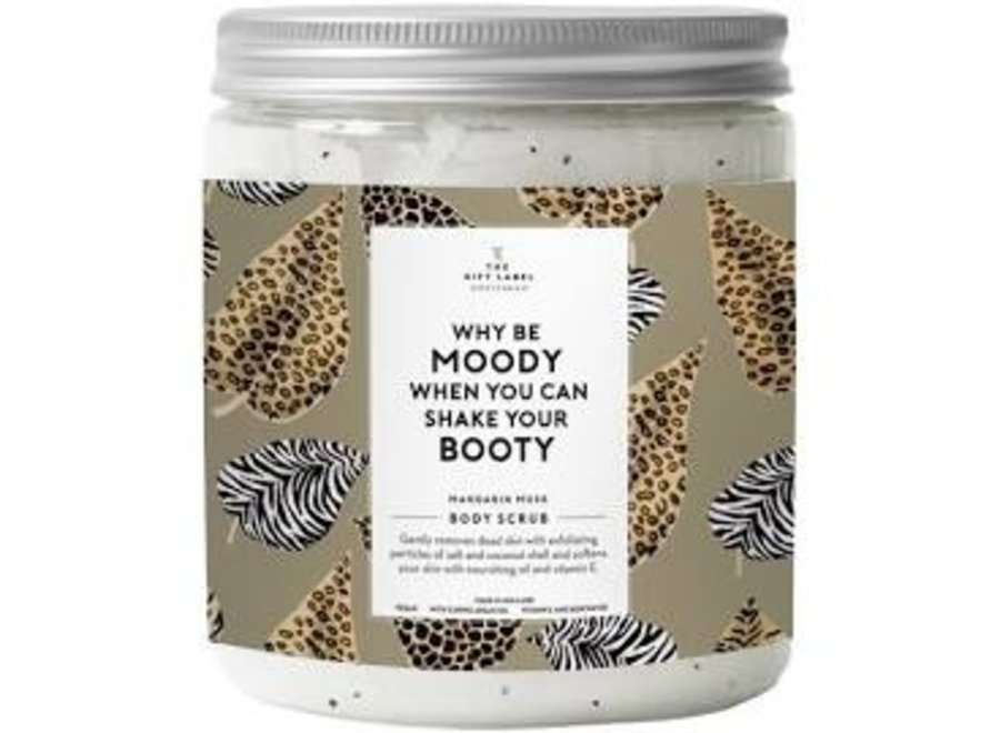 Body Salt Scrub - Why be moody when you can shake your booty