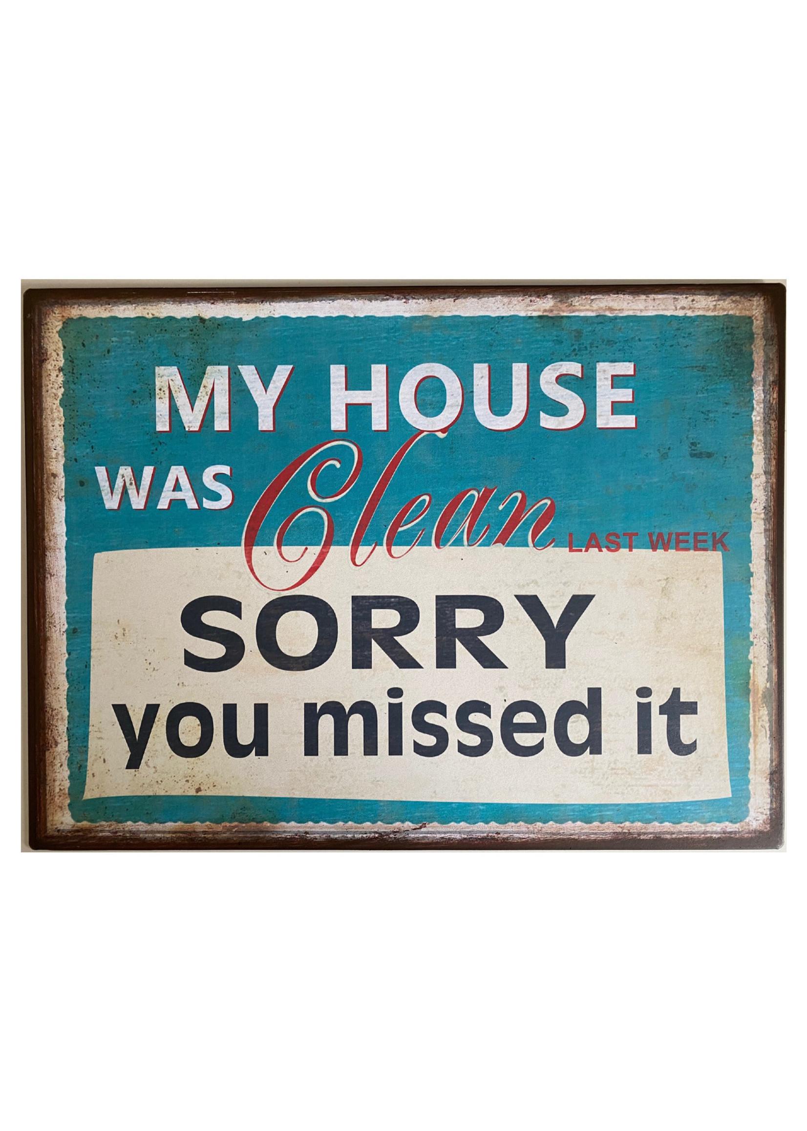 "Metal wall sign 35 x 26cm ""My House Was Clean last week"""