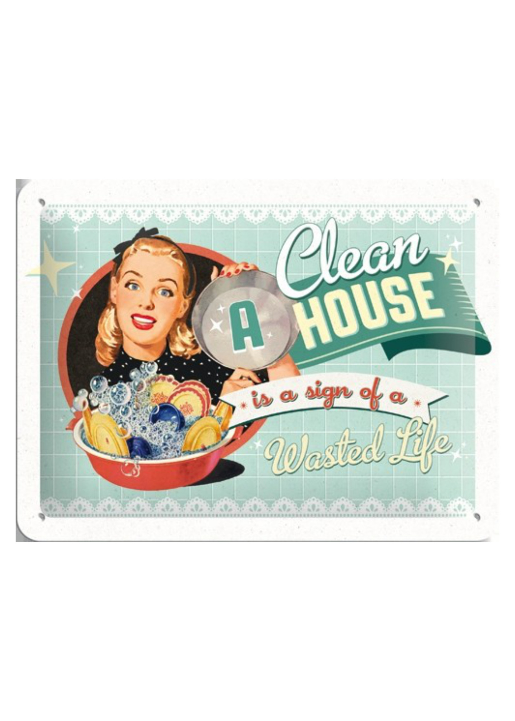 Nostalgic Art Metal wall sign 15 x 20 cm A Clean House Is A Sign Of A Wasted Life
