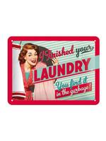 Nostalgic Art I Finished your laundry Metal sign