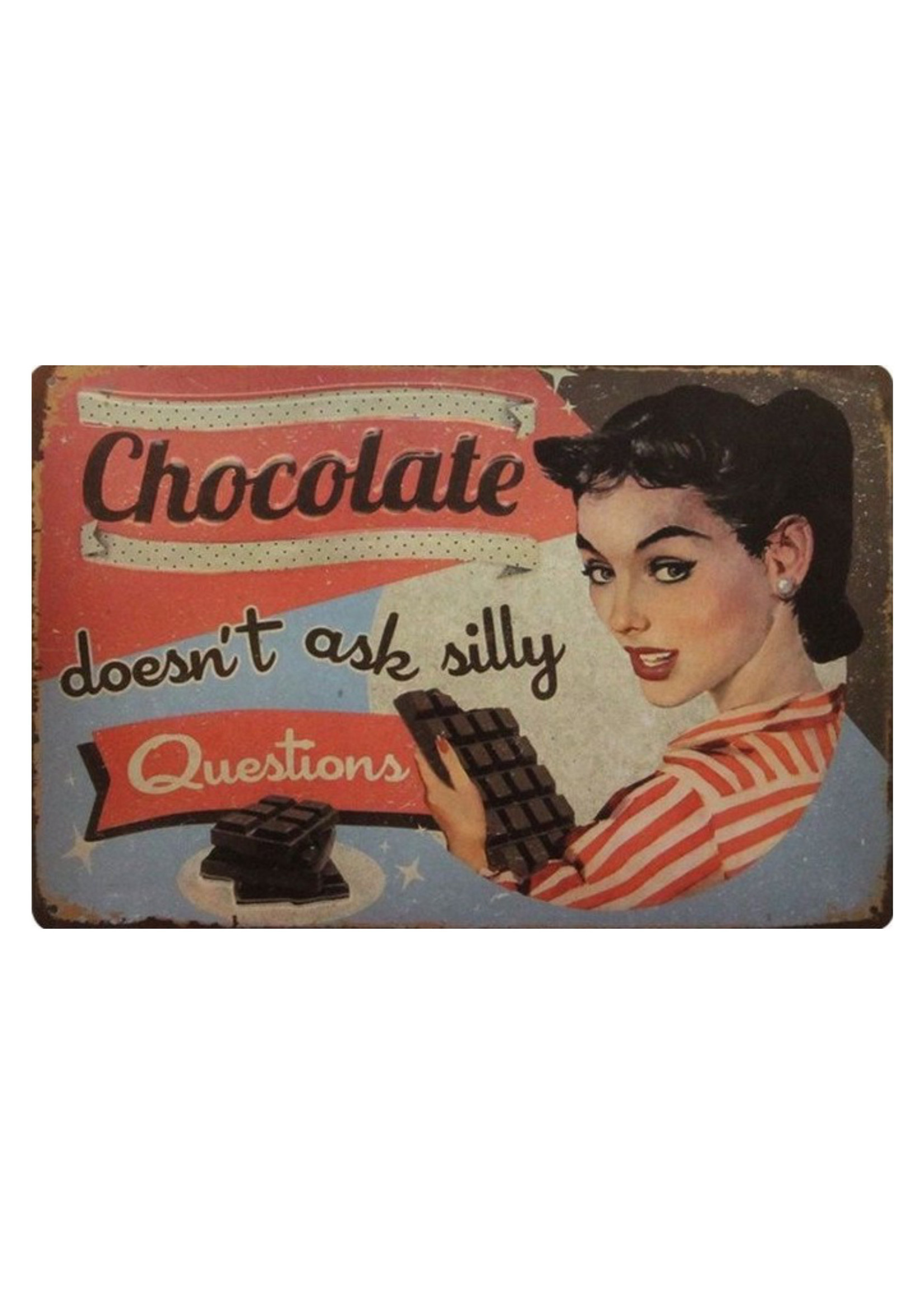 Metal wall sign 30 x 20 cm Chocolate doesn't ask silly quenstions
