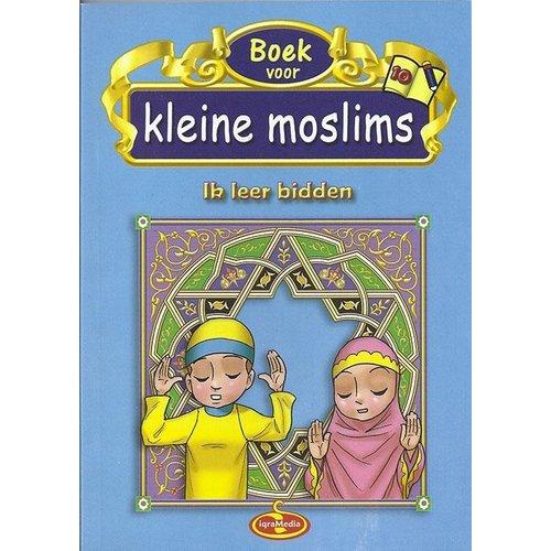 Kleine Moslims Deel 10 (Ik Leer Bidden)