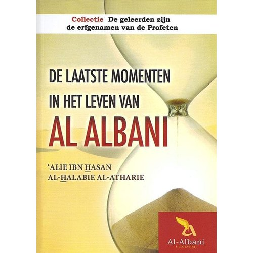 Uitgeverij: Al-Albani De Laatste Momenten Uit het leven van Al Albani