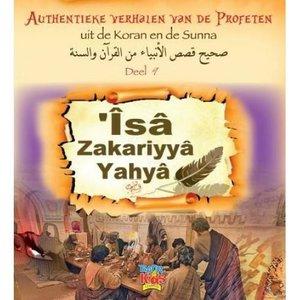 Isa | Zakariyya | Yahya  - Authentieke verhalen van de Profeten