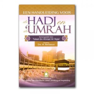 Ahl-ul-Hadieth Publicaties Een handleiding voor Hadj en Umrah