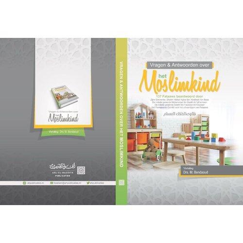 Ahl-ul-Hadieth Publicaties Vragen & Antwoorden over het Moslimkind